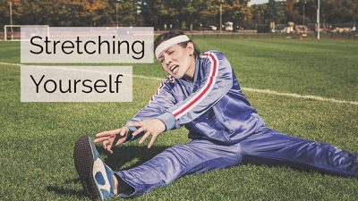 How much can you stretch yourself to achieve greatness?