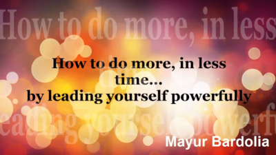 How to do more in less time by leading yourself powerfully?- Masterclass