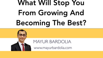 What will stop you from growing and becoming the best?