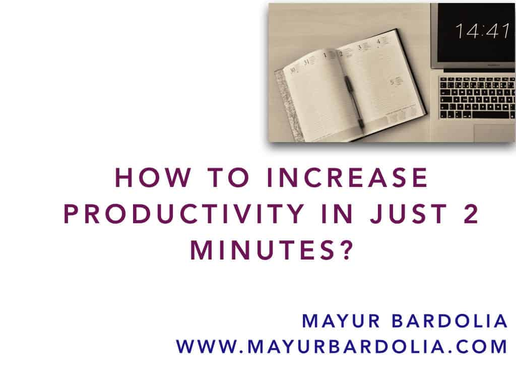 How to Increase Productivity in Just 2 Minutes?