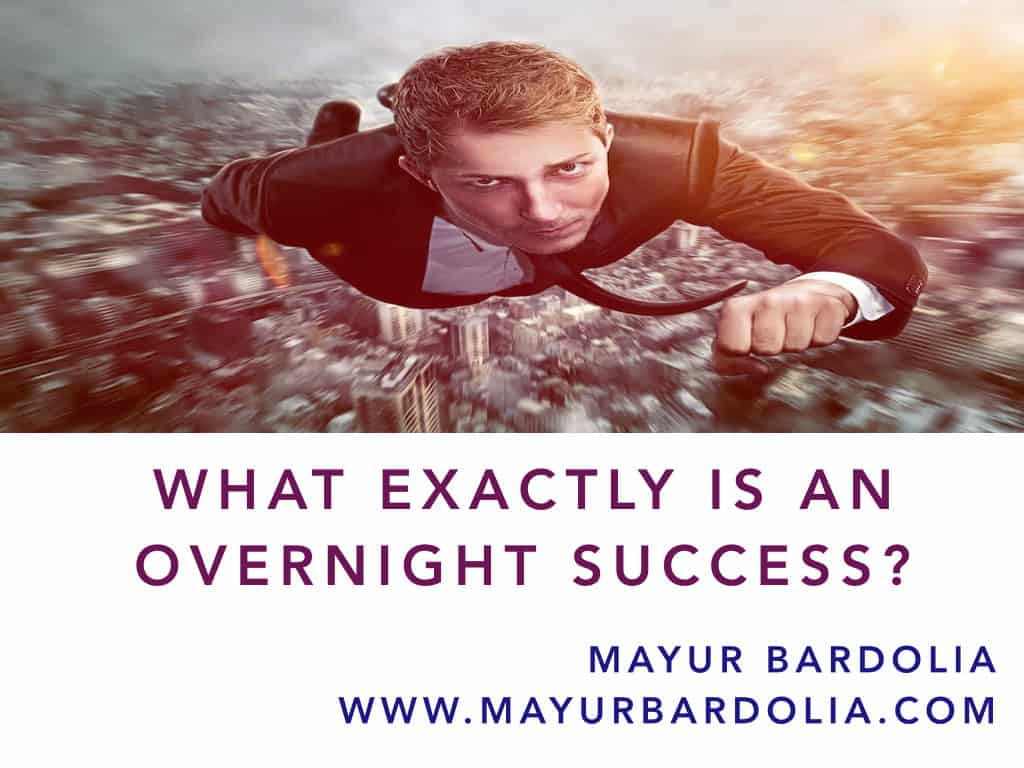 What exactly is overnight success?