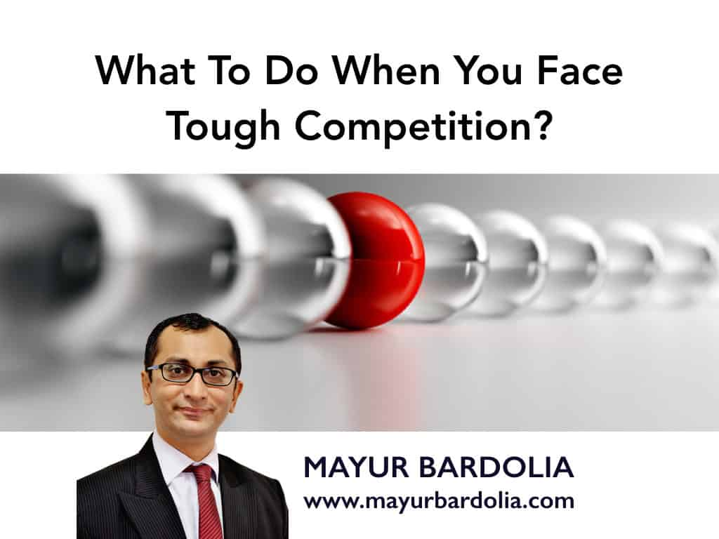 What To Do When You Face Tough Competition?