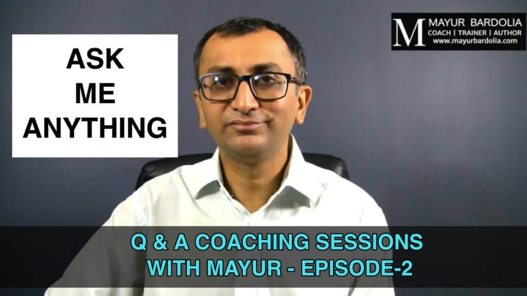 Ask Me Anything - Episode-2 - Q & A Coaching Session With Mayur