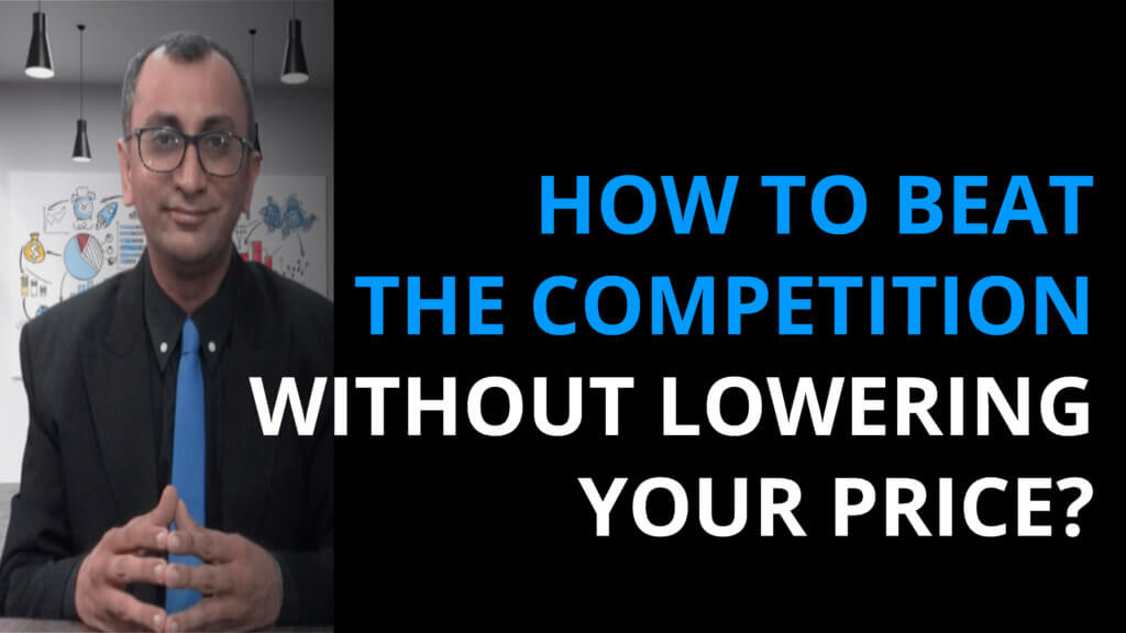 How To Beat The Competition Without Lowering Your Price?