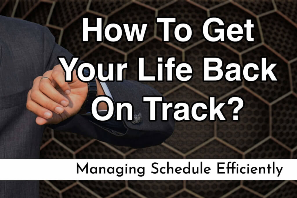 How To Get Your Life Back On Track?