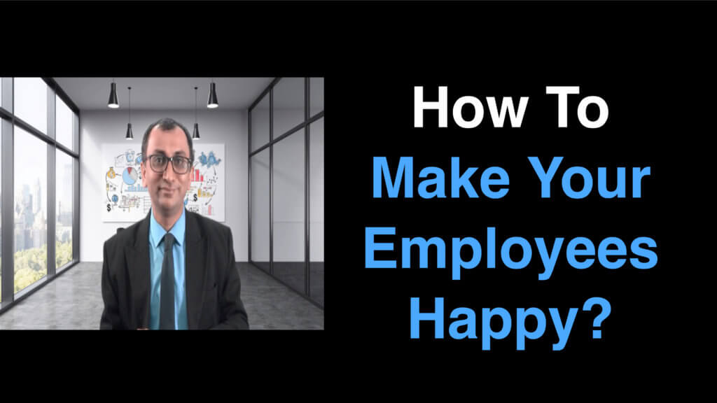 How To Make Your Employees Happy?