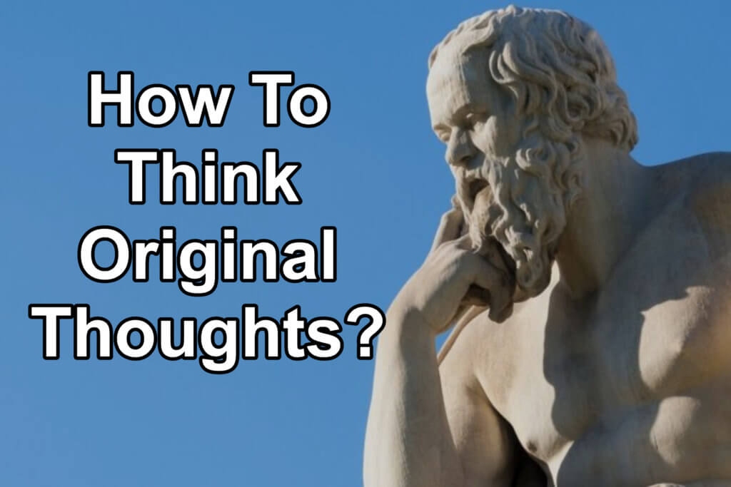How To Think Original Thoughts?